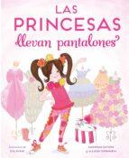 las princesas llevan pantalones savannah guthrier allis oppenheim 9788448851316