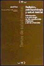 religion, psicopatologia y salud mental introduccion a la psicolo gia de las experiencias religiosas y de las creencias jordi font 9788449307416