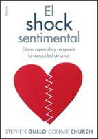 el shock sentimental: como superarlo y recuperar la capacidad de amar stephen gullo connie church 9788449324116