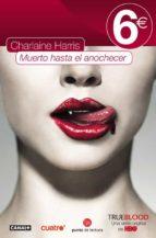 muerto hasta el anochecer (true blood 1)-charlaine harris-9788466324816
