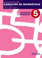 Cuaderno 5 funciones y estadistica (2º eso) matematicas educación secundaria obligatoria primer ciclo 2º por Vv.Aa.