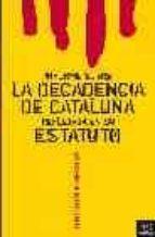 informe sobre la decadencia de cataluña reflejada en su estatuto-arcadi espada-9788467020816
