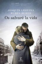 os salvaré la vida (premio de novela histórica alfonso x el sabio ) joaquin leguina ruben buren 9788467050516