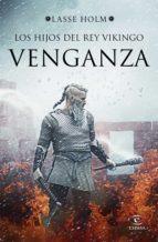 los hijos del rey vikingo. venganza (ebook)-lasse holm-9788467054316