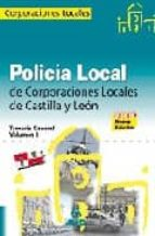 policia local de castilla y leon. temario general. volumen i-9788467604016