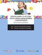 como saber si mi hijo tiene altas capacidades intelectuales : gui guia para padres-m t fernandez reyes-9788467636116