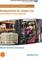 MF0432 MANIPULACIÓN DE CARGAS CON CARRETILLAS ELEVADORAS. MÓDULO FORMATIVO TRANSVERSAL.