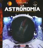 explora : la astronomia-9788467736816