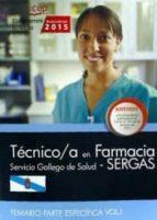 técnico/a en farmacia. servicio gallego de salud (sergas). temario parte específica vol.i 9788468159416