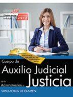 cuerpo auxilio judicial administracion de justicia. simulacros de examen 9788468169316
