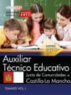 AUXILIAR TECNICO EDUCATIVO: JUNTA DE COMUNIDADES DE CASTILLA-LA MANCHA: TEMARIO (VOL. 1)