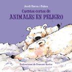 cuentos cortos de animales en peligro jordi sierra i fabra 9788469607916