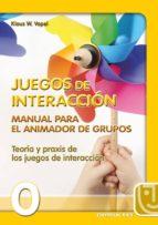 juegos de interaccion. manual para el animador de grupos. teoria y praxis de los juegos de interaccion. klaus w. vopel 9788470438516