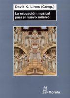 educacion musical para el nuevo milenio-david k. lines-9788471125316