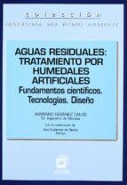 aguas residuales: tratamiento por humedales artificiales-mariano seoanez calvo-9788471148216