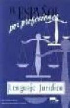 lenguaje juridico: español por profesiones blanca aguirre beltran margarita hernando de larramendi 9788471436016