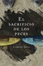 el sacrificio de los peces-ossorio carlos egia-9788471485816