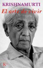 el arte de vivir-jiddu krishnamurti-j. krishnamurti-9788472452916
