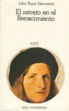 el retrato en el renacimiento: conferencias sobre arte john pope hennessy 9788473397216