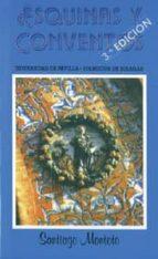 esquinas y conventos de sevilla (3ª ed.) santiago montoto de sedas 9788474056716