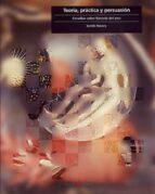 teoria, practica y persuasion: estudios sobre historia del arte keith moxey 9788476284216