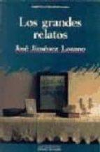 los grandes relatos-jose jimenez lozano-9788476582916