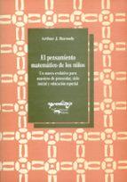 el pensamiento matematico de los niños: un marco evolutivo para m aestros de preescolar, ciclo inicial y educacion especial (2ªed.)-arthur j. baroody-9788477740216
