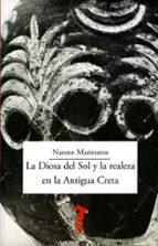 la diosa del sol y la realeza en la antigua creta nanno marinatos 9788477743316