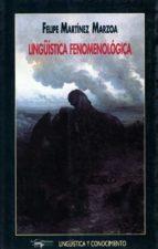lingüistica fenomenologica-felipe martinez marzoa-9788477748816