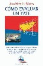 como evaluar un yate: guia para determinar los puntos fuertes y d ebiles de una embarcacion joachim f. muhs 9788479025816