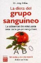 la dieta del grupo sanguineo: la alimentacion adecuada para cada grupo sanguineo-jorg zittlau-9788479275716