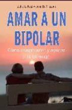 amar a un bipolar: como comprender y ayudar a tu conyuge john preston julie a. fast 9788479279516