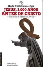 jesus, 3000 años antes de cristo claude brigitte carcenac pujo 9788479481216