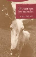 nosotros los animales marc bekoff 9788481646016