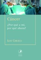 cancer: ¿por que a mi, por que ahora? luis chiozza 9788481989816