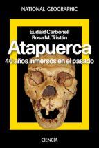 atapuerca: 40 años de historia eudald carbonell rosa m. tristan 9788482986616
