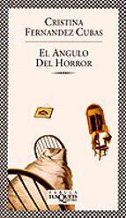 el angulo del horror-cristina fernandez cubas-9788483105016