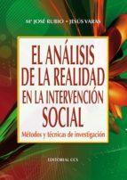 el analisis de la realidad en la intervencion social:  metodos y tecnicas de investigacion (4ª ed.) (campus, nº 9)-jesus varas-9788483168516