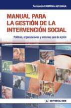 manual para la gestion de la intervencion social: politicas, orga nizaciones y sistemas para la accion social fernando fantova azcoaga 9788483169216