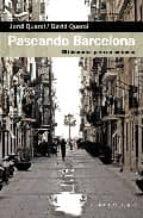 paseando barcelona: 20 itinerarios para no perderse-9788483304716