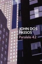 paralelo 42-john dos passos-9788483463116
