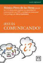 ¿estás comunicando? (ebook)-monica perez de las heras-9788483563816