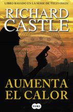 aumenta el calor (serie castle 3) richard castle 9788483653616