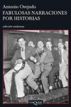 fabulosas narraciones por historias-antonio orejudo-9788483830116