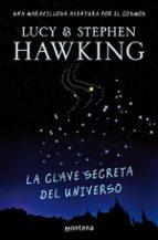 la clave secreta del universo-lucy hawking-stephen hawking-9788484414216