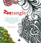 zentangle: curso de dibujocreativo de seis semanas para la relajacion, la inspiracion y la concentracion meditativa beckah krahula 9788484455516