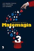 matemagia. los mejores trucos para entender los numeros-fernando blasco-9788484606116