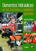 elementos hidraulicos en los tractores y maquinas agricolas (3ª e d.)-jacinto gil sierra-9788484765516
