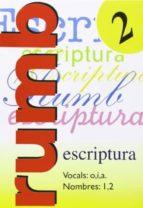 escritura rumbo 2000 nº 2 vocals o, i, a. nombres 1, 2-9788486545116