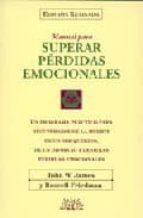 manual para superar las perdidas emocionales-john w. james-russell friedman-9788487598616